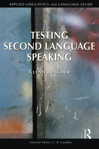 Testing Second Language Speaking (Applied Linguistics and Language Study)