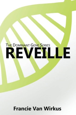 Reveille: Book One of The Dominant Gene Series (Volume 1)