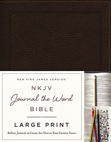 NKJV, Journal the Word Bible, Large Print, Bonded Leather, Brown, Red Letter Edition: Reflect, Journal, or Create Art Next to Your Favorite Verses