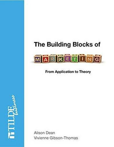 The Building Blocks of Marketing: From Application to Theory (Tilde Business)