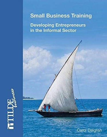 Small Business Training: Developing Entrepreneurs in the Informal Sector (Tilde Business)
