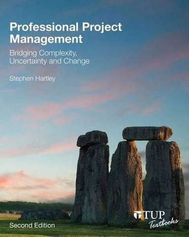 Professional Project Management: Bridging Complexity, Uncertainty and Change (Tilde Textbooks)