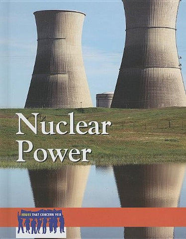 Nuclear Power (Issues That Concern You)