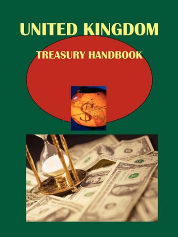 UK Treasury Handbook: Financial, Budget and Economic Policy (World Business, Investment and Government Library)
