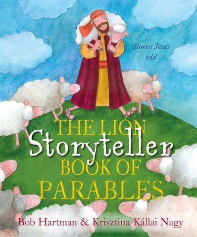 The Lion Storyteller Book of Parables (The Lion Storyteller Series)
