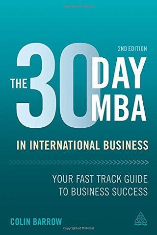 The 30 Day MBA in International Business: Your Fast Track Guide to Business Success (30 Day MBA Series)