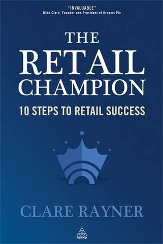 The Retail Champion: 10 Steps to Retail Success