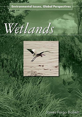 Wetlands: Environmental Issues, Global Perspectives