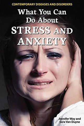 What You Can Do about Stress and Anxiety (Contemporary Diseases and Disorders)