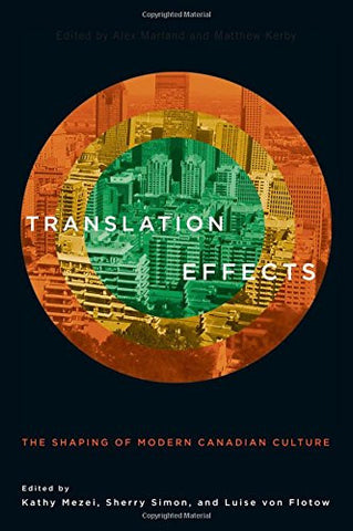 Translation Effects: The Shaping of Modern Canadian Culture