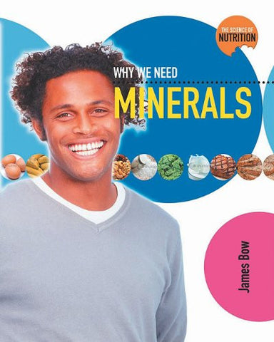 Why We Need Minerals (Science of Nutrition)