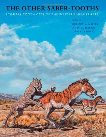 The Other Saber-Tooths: Scimitar-Tooth Cats of the Western Hemisphere