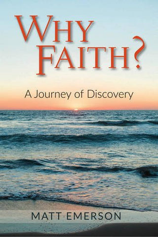 Why Faith?: A Journey of Discovery