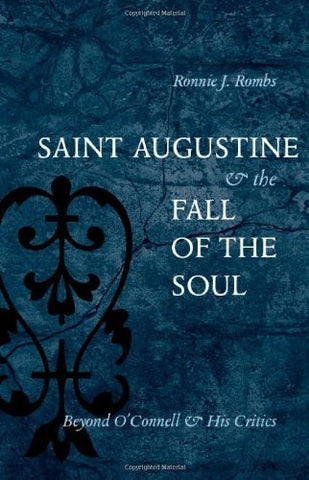 Saint Augustine and the Fall of the Soul: Beyond O'Connell and His Critics