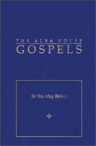 The Alba House Gospels: So You May Believe