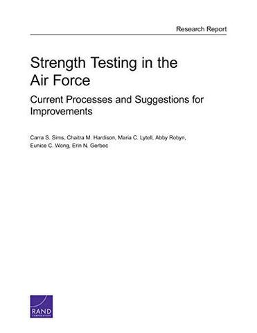 Strength Testing in the Air Force: Current Processes and Suggestions for Improvements
