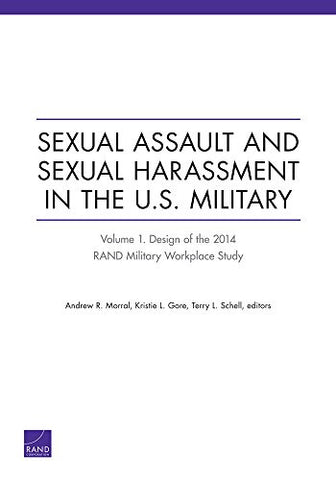 Sexual Assault and Sexual Harassment in the U.S. Military: Volume 1. Design of the 2014 RAND Military Workplace Study