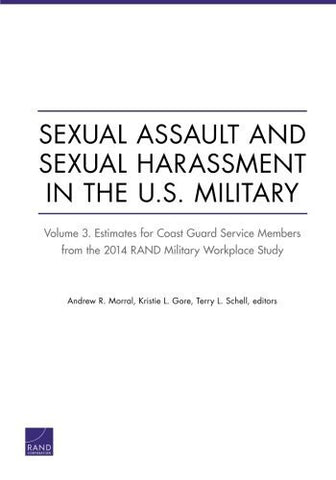 Sexual Assault and Sexual Harassment in the U.S. Military: Volume 3. Estimates for Coast Guard Service Members from the 2014 RAND Military Workplace Study