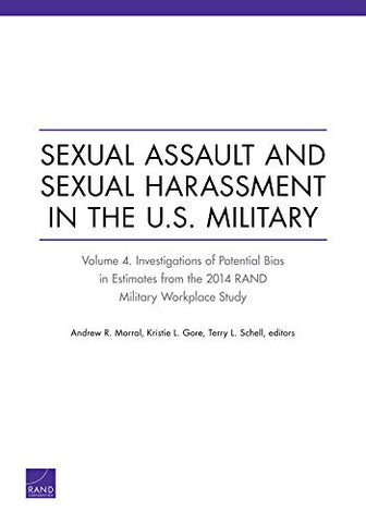Sexual Assault and Sexual Harassment in the U.S. Military: Investigations of Potential Bias in Estimates from the 2014 RAND Military Workplace Stud (Volume 4)
