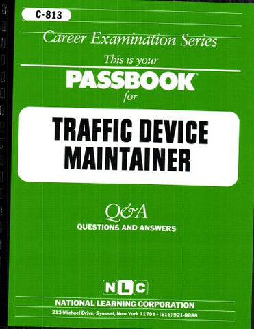 Traffic Device Maintainer(Passbooks) (Career Examination Series : C-813)