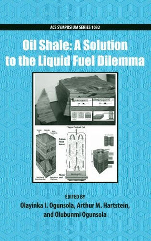 Oil Shale: A Solution to the Liquid Fuel Dilemma (ACS Symposium Series)