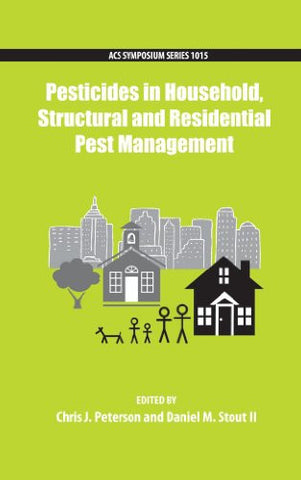Pesticides in Household, Structural and Residential Pest Management (ACS Symposium Series)
