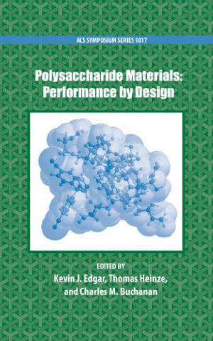 Polysaccharide Materials: Performance by Design (ACS Symposium Series)