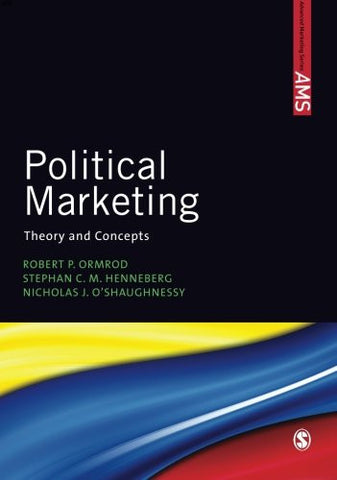 Political Marketing: Theory and Concepts (SAGE Advanced Marketing Series)