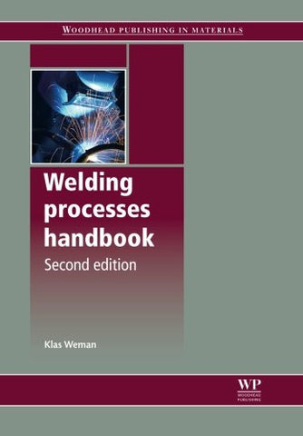Welding Processes Handbook, Second Edition (Woodhead Publishing Series in Welding and Other Joining Technologies)