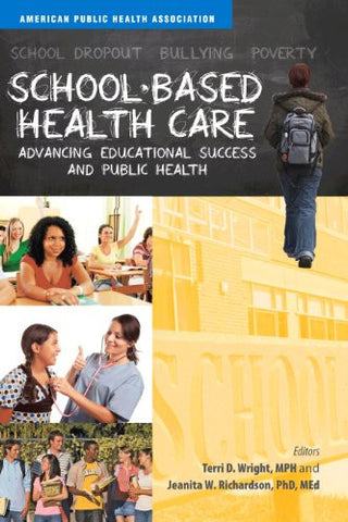 School-Based Health Care: Advancing Educational Success and Public Health