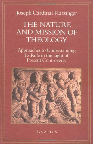 The Nature and Mission of Theology: Essays to Orient Theology in Today's Debates