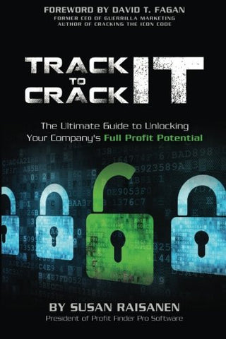 Track It To Crack It: The Ultimate Guide to Unlocking Your Company's Full Profit Potential