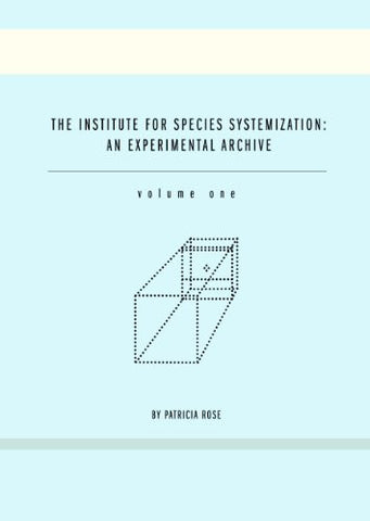 The Institute for Species Systemization: An Experimental Archive