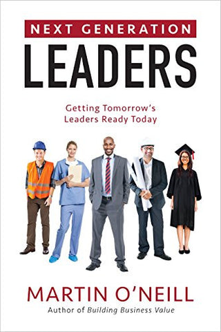 Next Generation Leaders: Getting Tomorrow's Leaders Ready Today