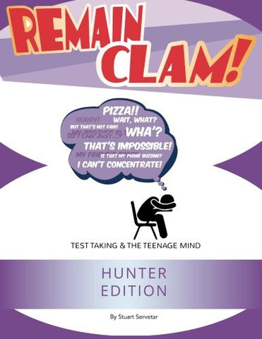 Remain Clam! Hunter Edition: Test Taking & the Teenage Mind