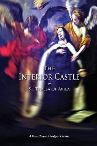 The Interior Castle (a Vero House Abridged Classic)
