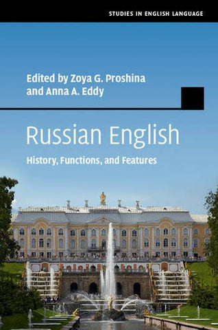 Russian English: History, Functions, and Features (Studies in English Language)