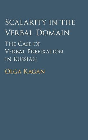 Scalarity in the Verbal Domain: The Case of Verbal Prefixation in Russian