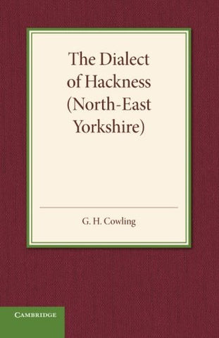 The Dialect of Hackness (North-East Yorkshire): With Original Specimens, and a Word-List