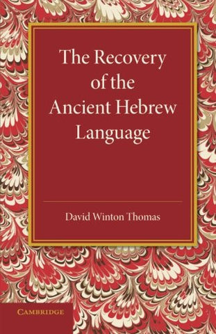 The Recovery of the Ancient Hebrew Language: An Inaugural Lecture