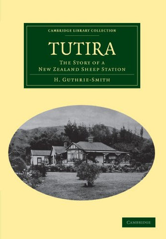 Tutira: The Story of a New Zealand Sheep Station (Cambridge Library Collection - Earth Science)