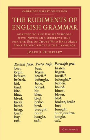 The Rudiments of English Grammar: Adapted to the Use of Schools; with Notes and Observations, for the Use of Those Who Have Made Some Proficiency in ... (Cambridge Library Collection - Linguistics)
