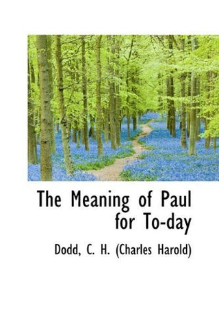 The Meaning of Paul for To-day