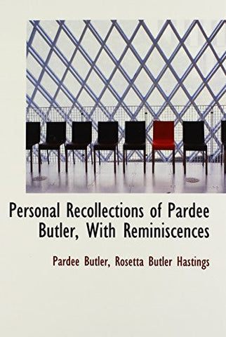 Personal Recollections of Pardee Butler, with Reminiscences