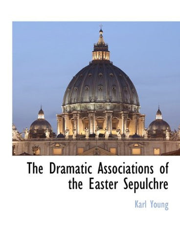 The Dramatic Associations of the Easter Sepulchre