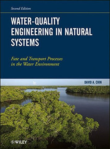 Water-Quality Engineering in Natural Systems: Fate and Transport Processes in the Water Environment