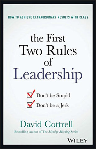 The First Two Rules of Leadership: Don't be Stupid, Don't be a Jerk