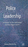 Police Leadership: A Primer for the Individual and the Organization