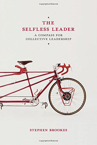 The Selfless Leader: A Compass for Collective Leadership