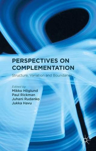 Perspectives on Complementation: Structure, Variation and Boundaries